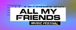 All My Friends Music Festival 2018 | Dates & Ticket Info