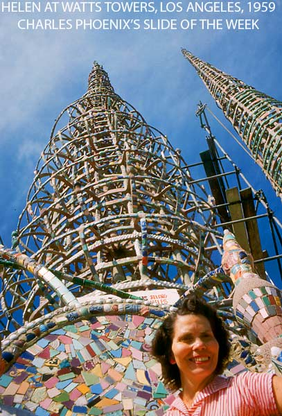Helen at Watts Towers, Los Angeles, 1959