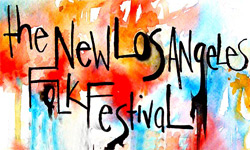 The New Los Angeles Folk Festival, This Saturday, August 7, Historical Monument 157