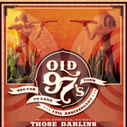 "Old 97's ""Too Far To Care"" Tour–Two Shows @ El Rey This Friday 8/31 & Saturday 9/1–Win Tickets"