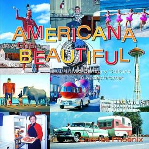 Americana The Beautiful: Mid-Century in Kodachrome