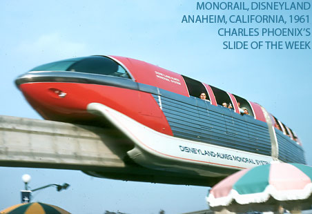 Charles Phoenix's Slide of the Week: Disneyland Monorail, 1961