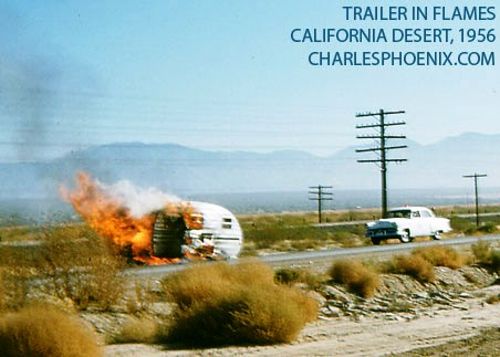 Charles Phoenix's Slide of the Week: Trailer in Flames, Southern California, 1956
