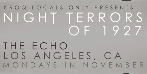 Tonight: Night Terrors of 1927 Last Free Monday Night Residency @ The Echo