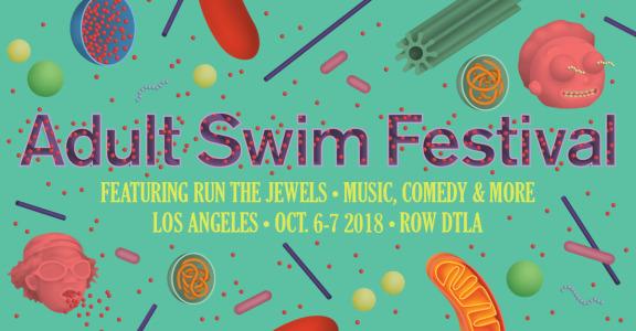 Adult Swim Festival 2018 | Dates & Ticket Info