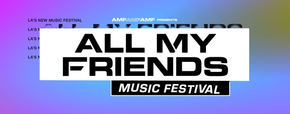 All My Friends Music Festival 2018 | Set Times Announced