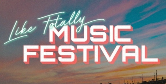 Like Totally Music Festival 2019 | Lineup & Ticket Info [Cancelled]